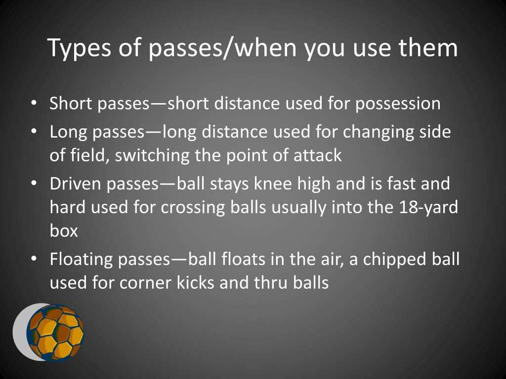 Types of passes/when you use them