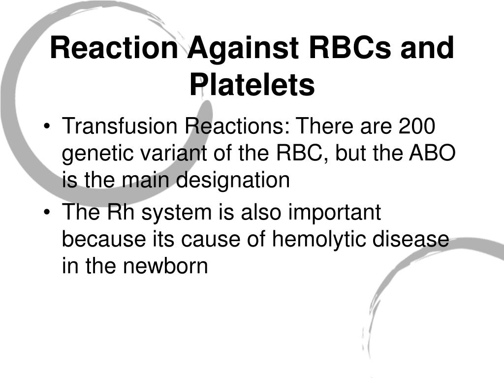 Reaction Against RBCs and Platelets