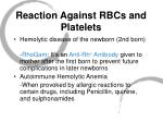 reaction against rbcs and platelets44