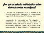 por qu un estudio multic ntrico sobre violencia contra las mujeres