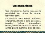 violencia f sica
