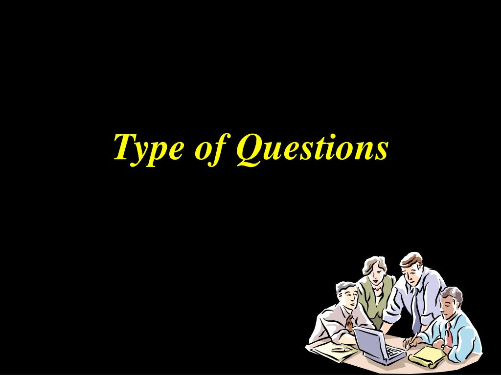Type of Questions