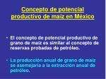 concepto de potencial productivo de ma z en m xico