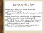 la vita 1483 1540