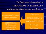 definiciones basadas en interacci n de miembros y en la estructura social del grupo