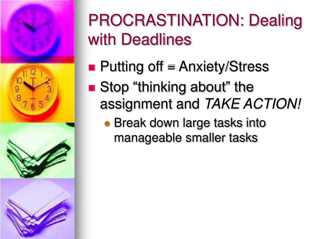 PROCRASTINATION: Dealing with Deadlines