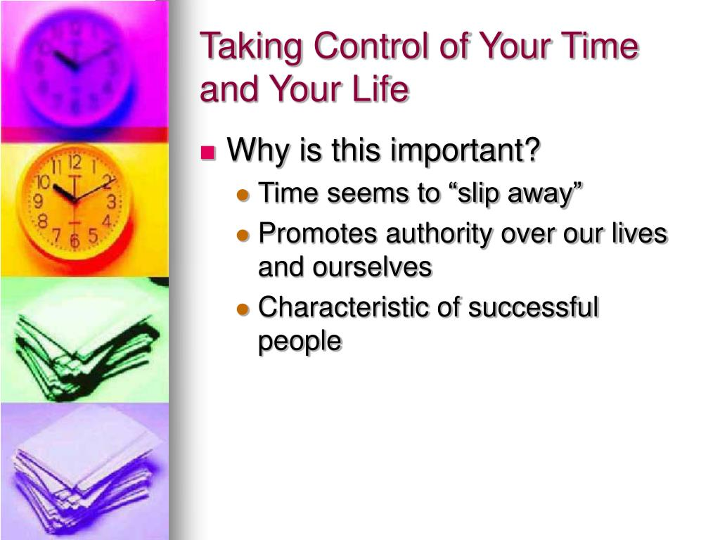 Taking Control of Your Time and Your Life