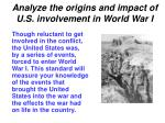 analyze the origins and impact of u s involvement in world war i