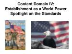 content domain iv establishment as a world power spotlight on the standards