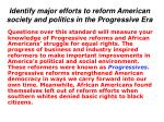 identify major efforts to reform american society and politics in the progressive era