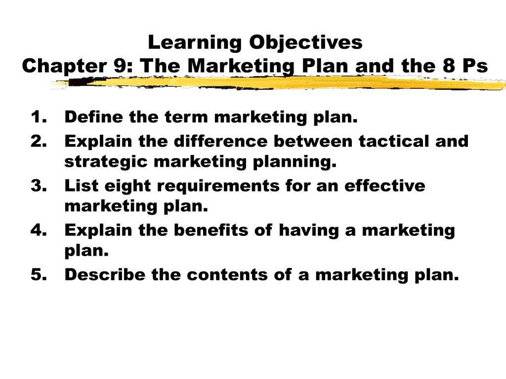 learning objectives chapter 9 the marketing plan and the 8 ps l.