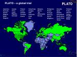 plato a global trial