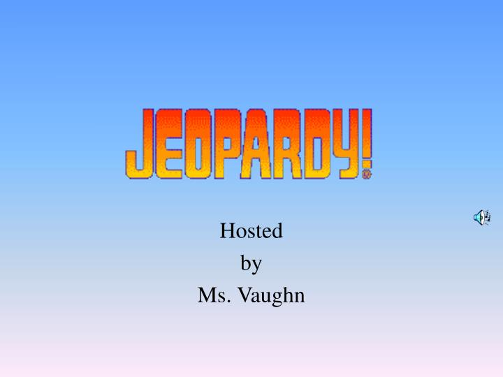 hosted by ms vaughn n.