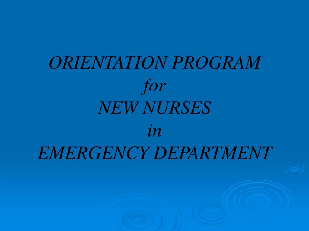 orientation program for new nurses in emergency department l.