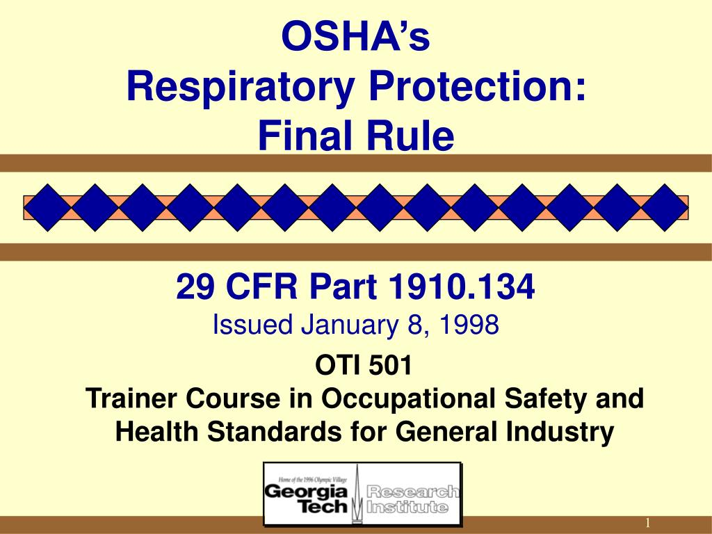 osha s respiratory protection final rule 29 cfr part 1910 134 issued january 8 1998 l.