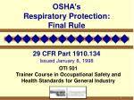 osha s respiratory protection final rule 29 cfr part 1910 134 issued january 8 1998