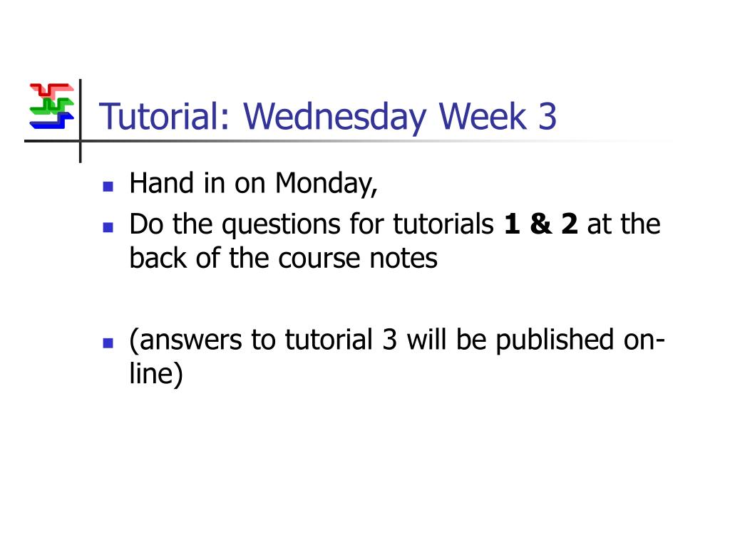 tutorial wednesday week 3 l.