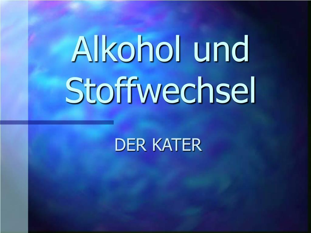 alkohol und stoffwechsel l.