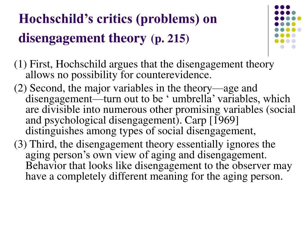 Hochschild's critics (problems) on disengagement theory
