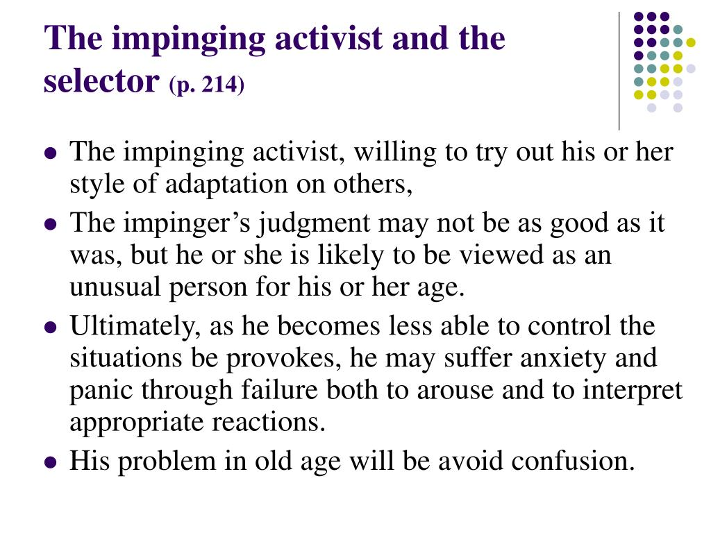 The impinging activist and the selector