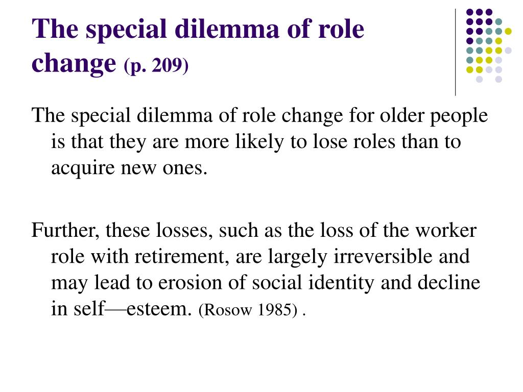 The special dilemma of role change