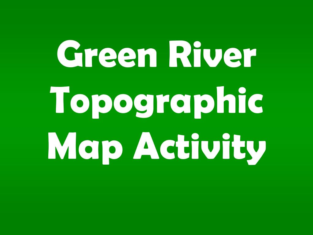 green river topographic map activity l.