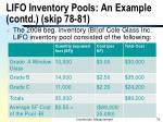 lifo inventory pools an example contd skip 78 81
