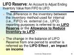 lifo reserve an account to adjust ending inventory value from fifo to lifo