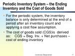 periodic inventory system the ending inventory and the cost of goods sold
