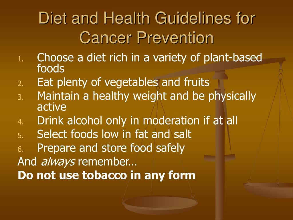 Diet and Health Guidelines for Cancer Prevention