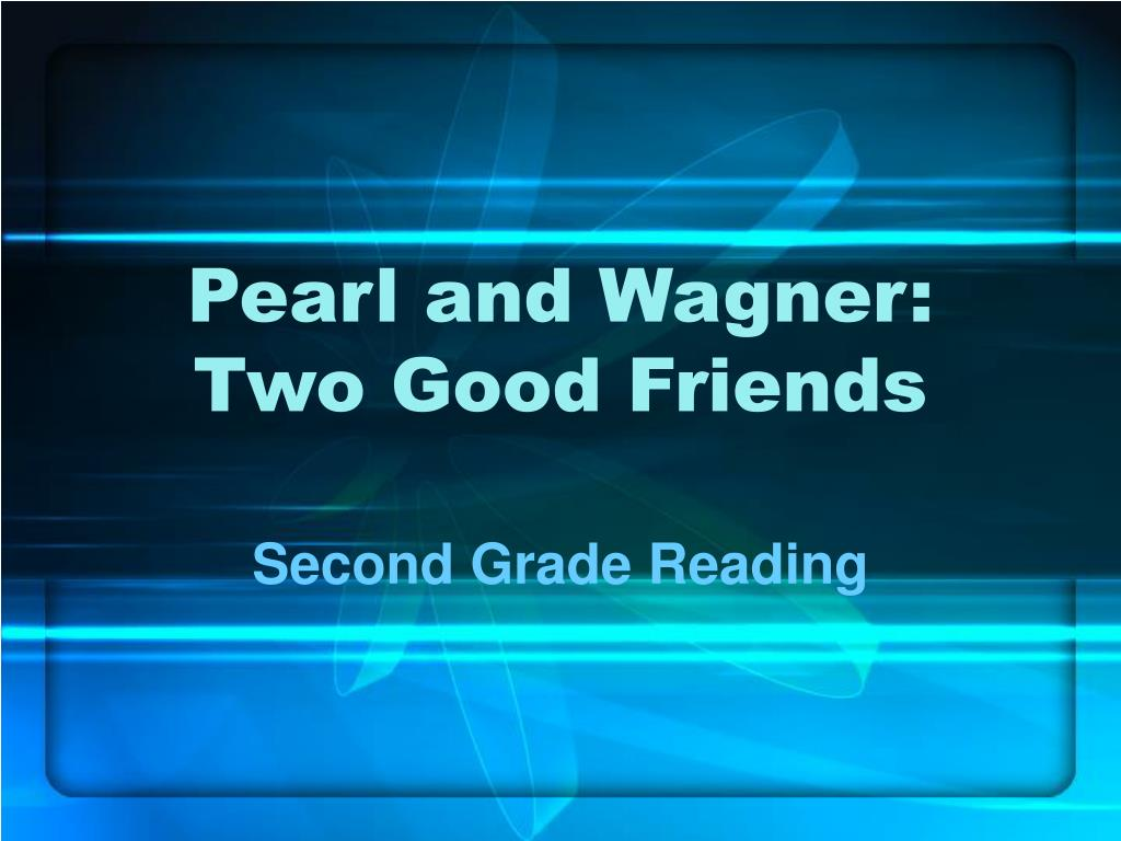 pearl and wagner two good friends l.