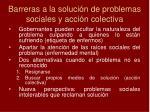 barreras a la soluci n de problemas sociales y acci n colectiva