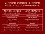 movimiento emergente movimiento maduro y comportamiento colectivo