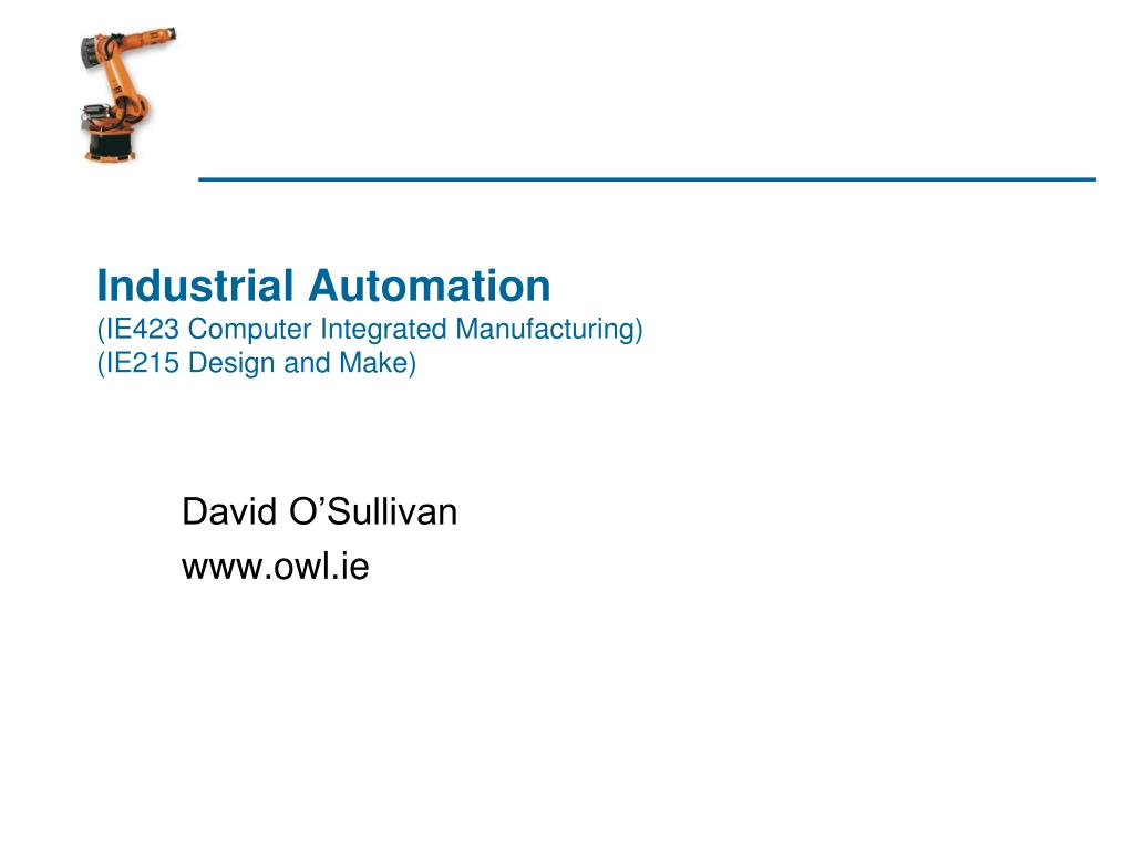 industrial automation ie423 computer integrated manufacturing ie215 design and make l.