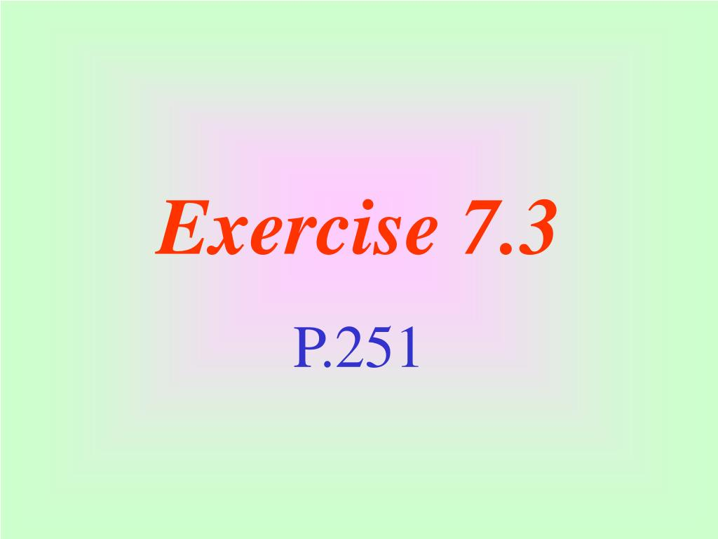 Exercise 7.3