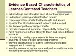 evidence based characteristics of learner centered teachers