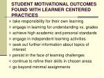 student motivational outcomes found with learner centered practices
