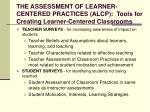 the assessment of learner centered practices alcp tools for creating learner centered classrooms