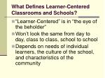 what defines learner centered classrooms and schools