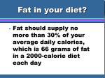 fat in your diet