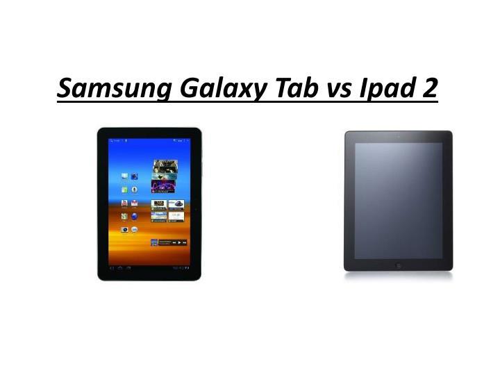 samsung galaxy tab vs ipad 2 n.