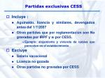 partidas exclusivas cess13