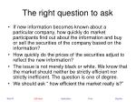 the right question to ask
