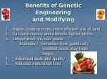 benefits of genetic engineering and modifying