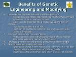 benefits of genetic engineering and modifying9