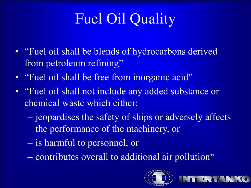 """""""Fuel oil shall be blends of hydrocarbons derived from petroleum refining"""""""