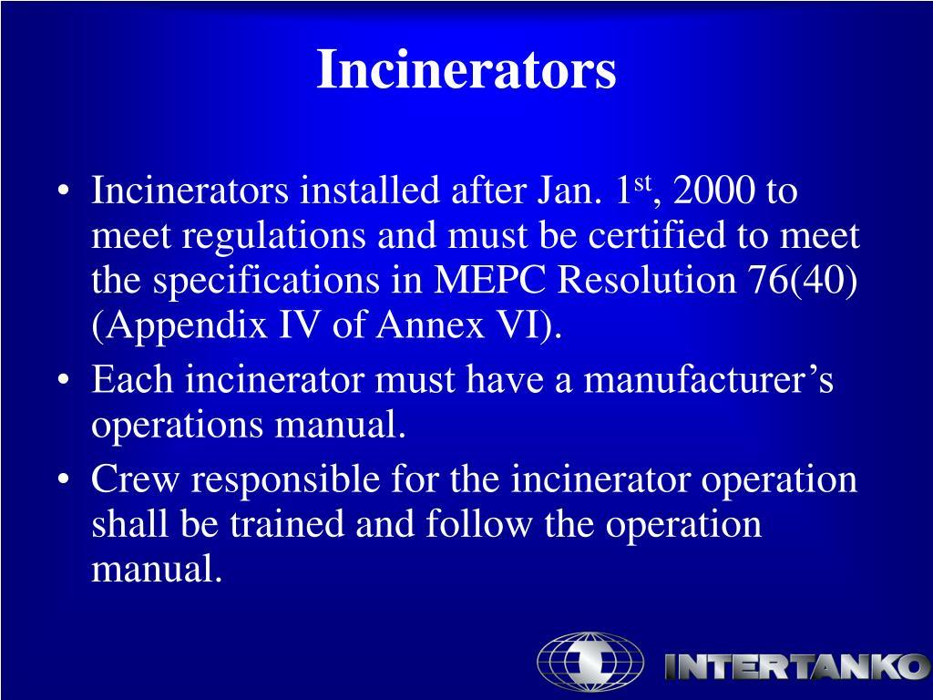 Incinerators installed after Jan. 1