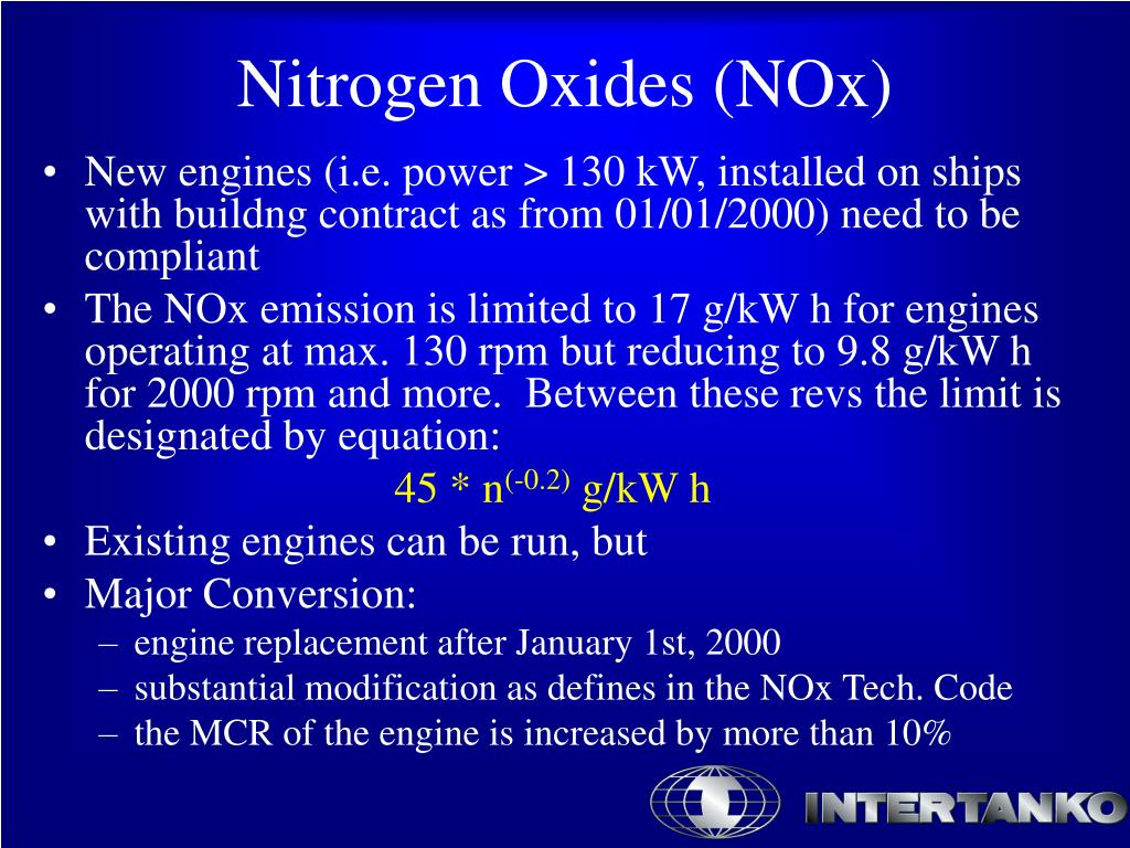 New engines (i.e. power > 130 kW, installed on ships with buildng contract as from 01/01/2000) need to be compliant