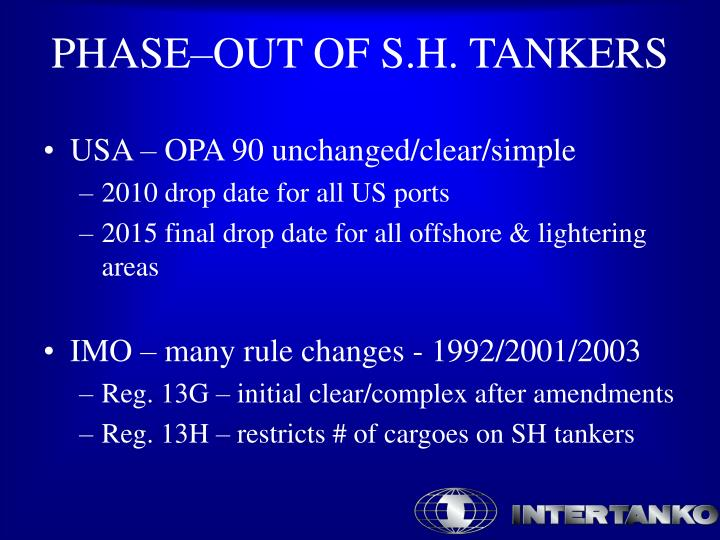 Phase out of s h tankers