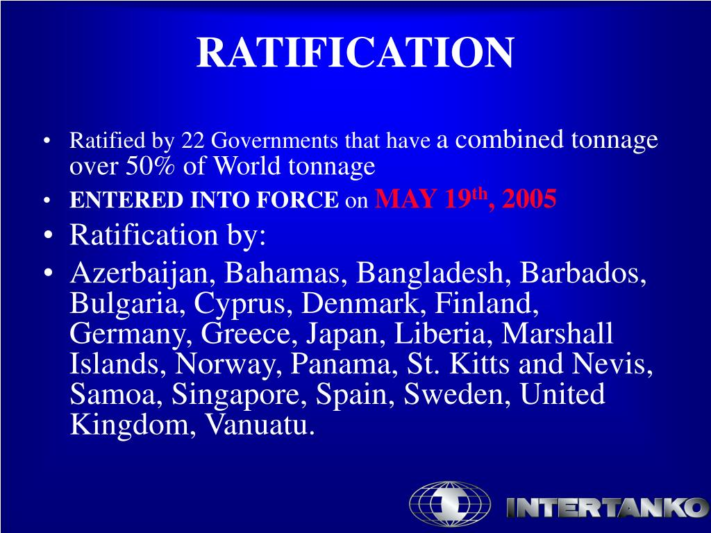 Ratified by 22 Governments that have